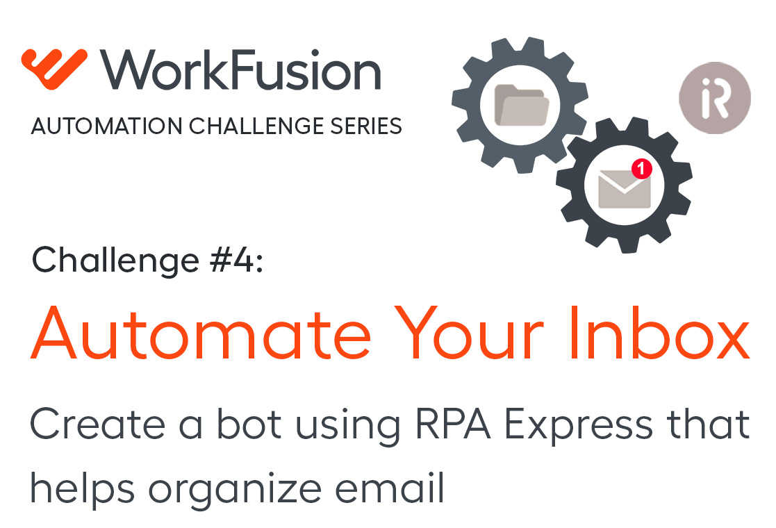 WorkFusion Automation Challenge Series: Automate Your Inbox